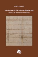 Titelbild für Royal Power in the Late Carolingian Age: Charles III the Simple and His Predecessors