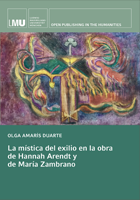 Titelbild für La mística del exilio en la obra de Hannah Arendt y de María Zambrano
